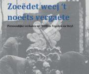 Boek Zoeëdet weej 't noeëts vergaete; persoonlijke verhalen uit WOII in Tegelen en Steyl